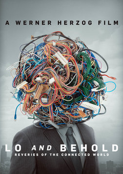 Lo and Behold, Reveries of the Connected World - The Past, Present and Future of the Internet